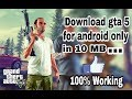 HOW TO DOWNLOAD GTA 5 FOR ANDROID ONLY IN 10 MB... JUST IN 1 MIN.