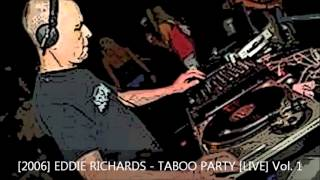 Eddie Richards - Taboo Party [Live] Vol. 1, 08.04.2006.