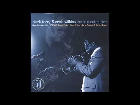 Clark Terry & Ernie Wilkins -  Live At Montmartre ( Full Album )
