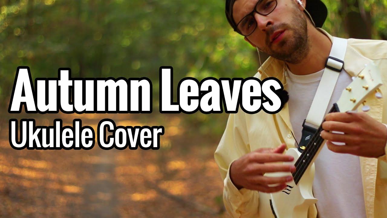 Autumn Leaves - Ukulele Cover (Eric Clapton)