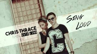 Chris Thrace - Sing Loud (feat. KATE LINN) Video