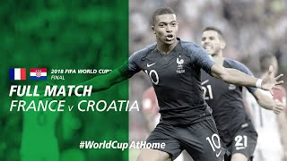 #WorldCupAtHome | France v Croatia (Russia 2018)
