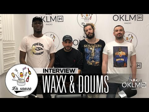 Youtube: WAXX & DOUM'S – #LaSauce sur OKLM Radio 06/06/19