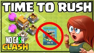 TIME to RUSH! No Cash Clash - Clash of Clans Episode #7!