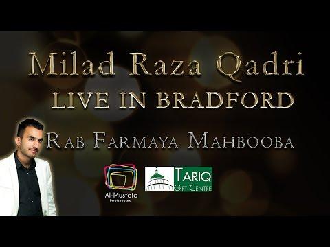 Rab Farmaya Mahbooba - Milad Raza Qadri Live in Bradford 2015
