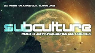Sied van Riel & Natalie Gioia- Hold Me Close [Subculture]