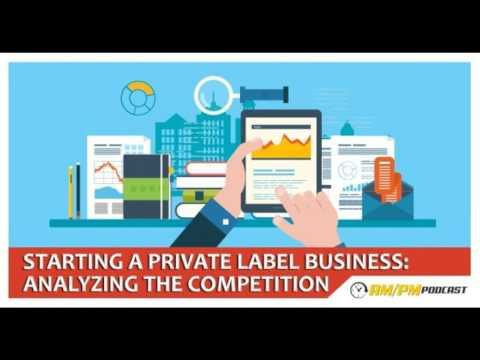 Amazon FBA Private Label: EP7 - How To Analyze Your Competitors On Amazon.