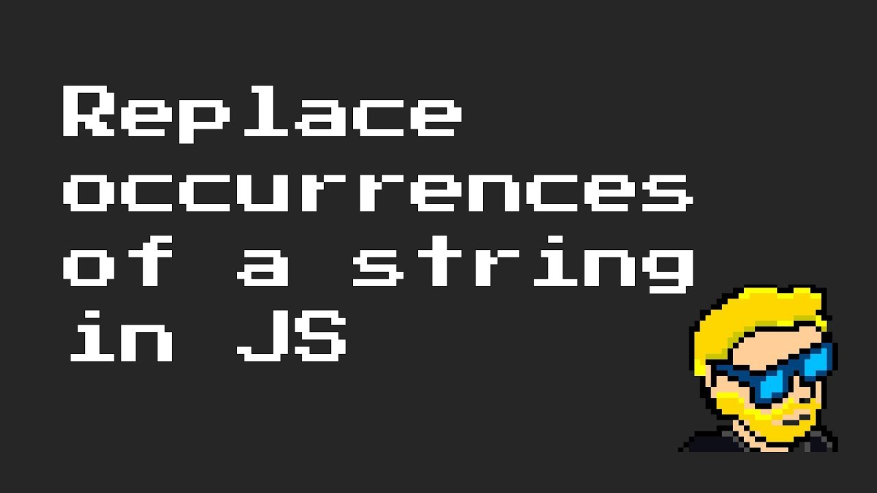 How to replace all occurrences of a string in JavaScript