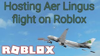 HOSTING AER LINGUS FLIGHT ON ROBLOX