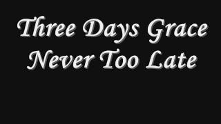 Three Days Grace Never Too Late Lyrics (With Download Link)