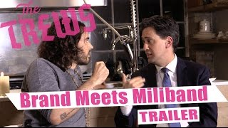 Russell Brand Meets Ed Miliband TRAILER