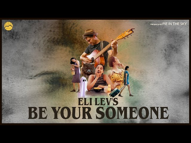 Eli Lev   Be Your Someone   Official Music Video