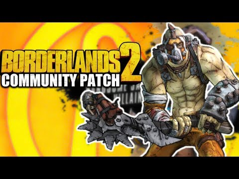 BL2's Unofficial Community Patch! 100+ things changed! No C E  or