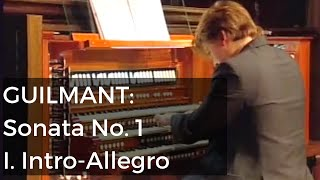 GUILMANT: Sonata No. 1 in D Minor; I. Introduction-Allegro / Felix Hell