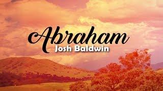 Abraham - Josh Baldwin (Lyric Video)