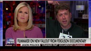 Martha MacCallum SCHOOLS Ferguson Filmmaker Jason Pollock on Michael Brown Case Verdict