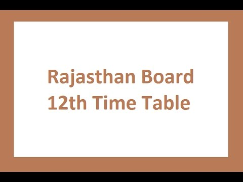 Rajasthan Board 12th Time Table 2018, Arts, Commerce, Science Date Sheet