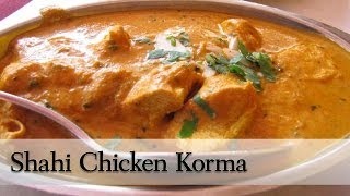 Shahi chicken korma/ Chicken Korma