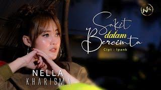 Download Nella Kharisma - Sakit Dalam Bercinta [OFFICIAL]