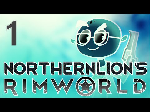 Let's Play Northernlion's RimWorld | MIMIC SERIES | Part 1 (Rimworld 2016 Gameplay)
