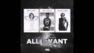 Jhene Aiko, The Weeknd & Frank Ocean - All I Want (Runaway Pt. II)