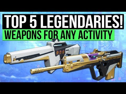 Destiny 2 | Top 5 Legendary Weapons for Any Activity!