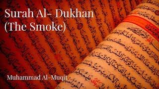 Gambar cover سورة الدخان   محمد المقيط   Surah Ad Dukhan   By  Muhammad al Muqit