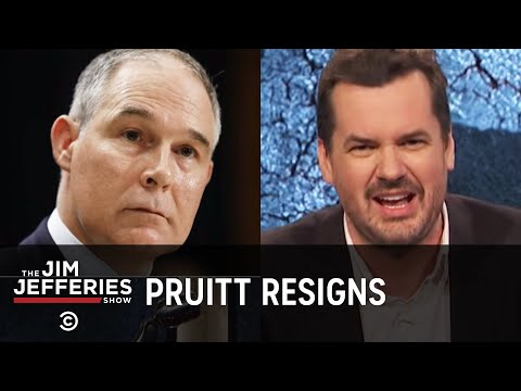 Scott Pruitt Resigns, But We're Still Screwed - The Jim Jefferies Show