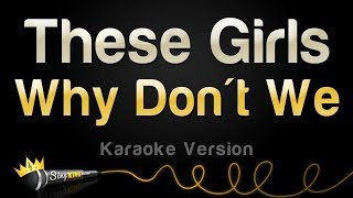 Why Don't We - These Girls (Karaoke Version)