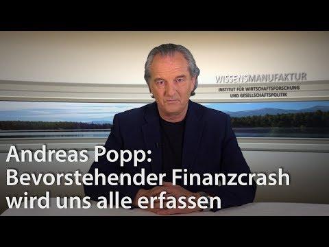 Andreas Popp: Bevorstehender Finanzcrash wird uns alle erfassen