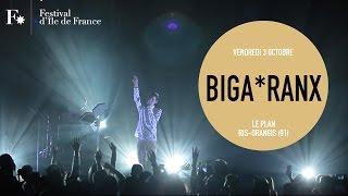 BIGA*RANX / RETOUR EN VIDÉO / FESTIVAL D'ILE DE FRANCE