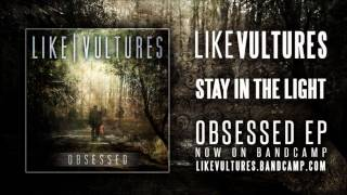 Watch Like Vultures Stay In The Light video