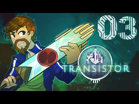 Transistor Ep.3 - Hello Again, Sybil...