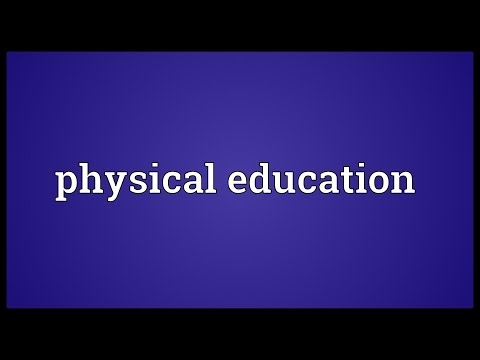 Physical education Meaning