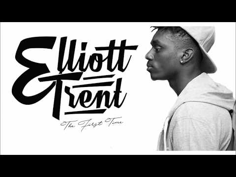 Elliott Trent | The First Time