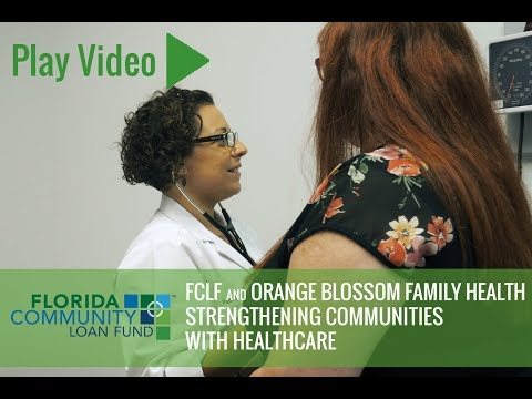 Florida Community Loan Fund and Orange Blossom Family Health, Bringing Healthcare to FL Communities