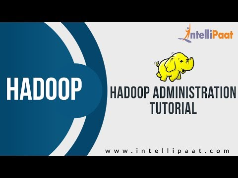 Hadoop Administration Tutorial | Hadoop Administration YouTube Video | Intellipaat