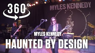 Haunted By Design - Myles Kennedy & Co. in 360˚ VR