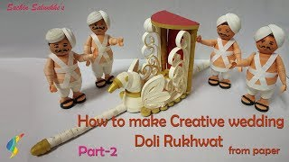 Part-2 How to make Paper Quilling Doli Rukhwat / Creative Wedding Bridal Rukhwat Item