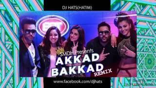 Akkad Bakkad | Remix Video Song | (SARFARAZ HOUSE MIX) DJ HATS