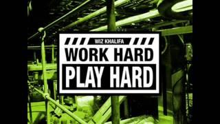 WIZ KHALIFA WORK HARD PLAY HARD CHOPPED AND SCREWED