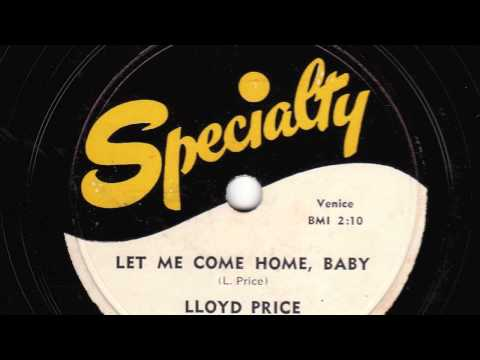 Let Me Come Home, Baby [10 inch] - Lloyd Price and His Orchestra