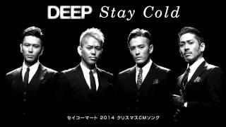 DEEP / Stay Cold (セイコーマート 2014クリスマスCMソング)