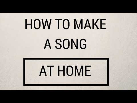 How To Make A Song At Home