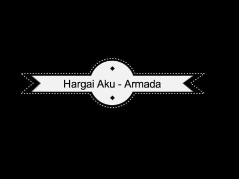 Armada - Hargai Aku (Video Lyric) - Lirik Video