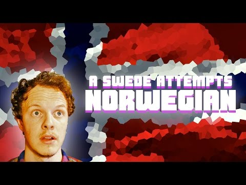 A SWEDE TRYING TO SPEAK NORWEGIAN