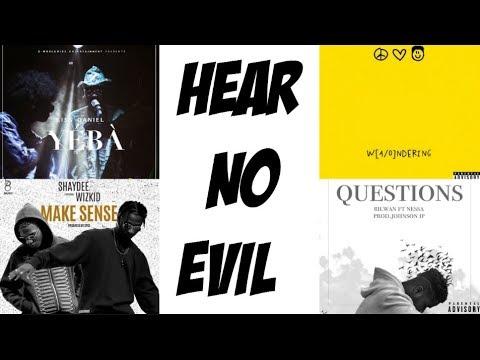 Hear No Evil EP 13: Kiss Daniel's 'Yeba', Shaydee ft Wizkid's 'Make Sense', Nnanna Dede & Rilwan