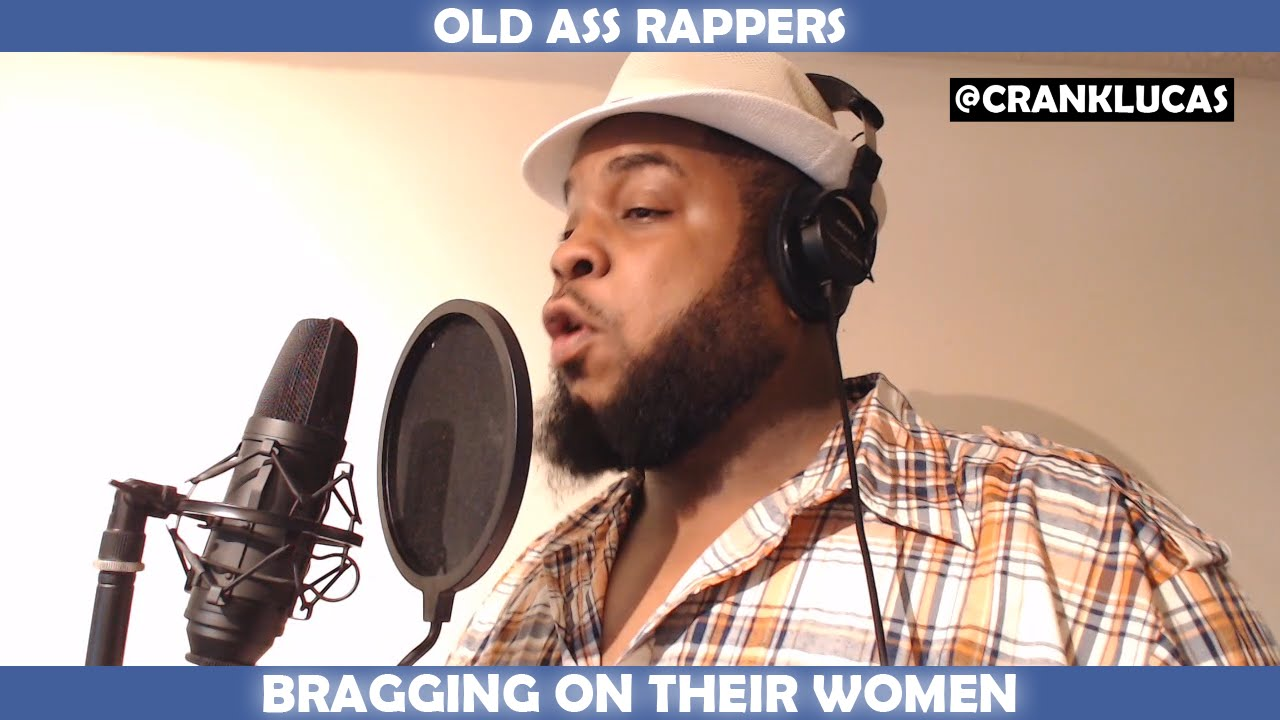 old ass rappers bragging on their women - youtube