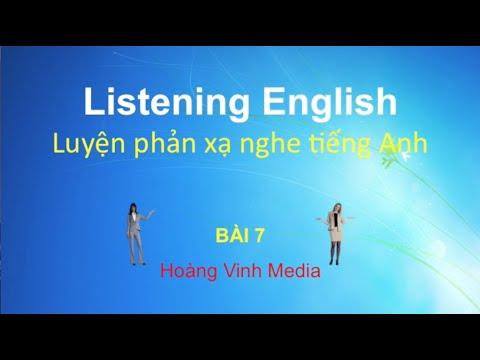 Luyện nghe nói phản xạ tiếng Anh - Bài 7