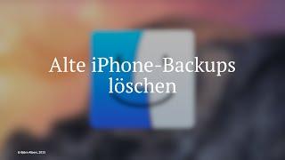 iPhone-Backup mit iTunes: Alte Backups löschen